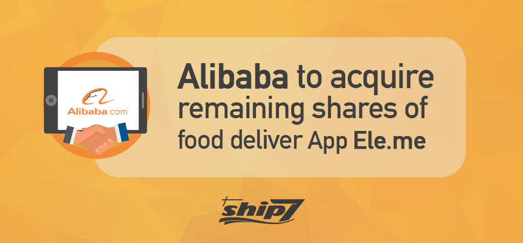 Alibaba To Acquire Remaining Shares Of Food Deliver App Ele Me Shop Online From Usa Uk Ship Worldwide Buy products from suppliers around the world, all from the convenience of your mobile device. ship7